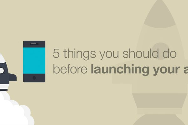 5-things-before-launching-your-app