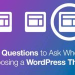 6-Questions-to-Ask-When-Choosing-a-WordPress-Theme