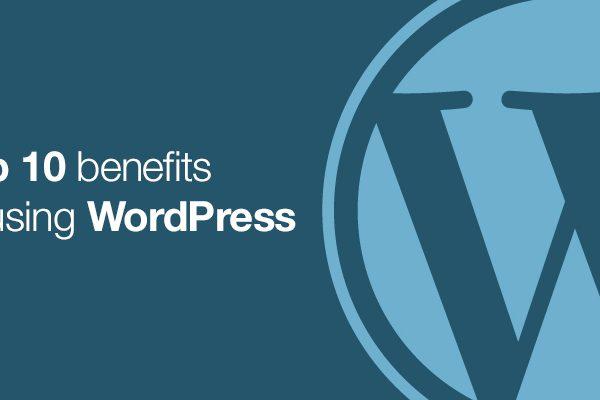 top-10-benefits-of-using-wordpress