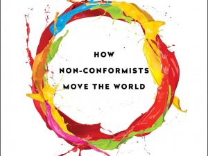 Originals: How Non-Conformists Move the World
