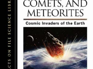 Asteroids, Comets, and Meteorites Cosmic Invaders of the Earth (The Living Earth)