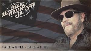 Hank Williams Jr - Take A Knee Take A Hike