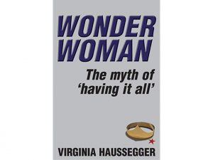 Wonder Woman: The Myth of Having It All