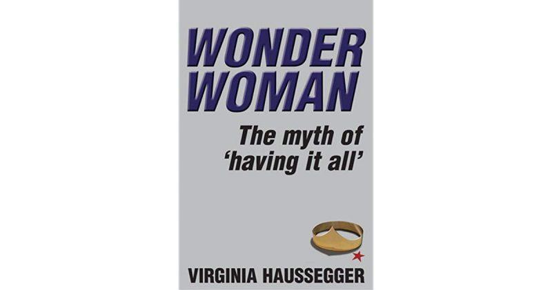 Wonder Woman: The Myth of Having It All