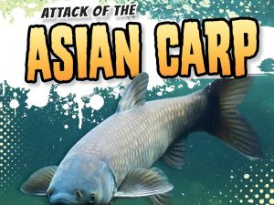 Asian Carp (21st Century Skills Library Animal Invaders)