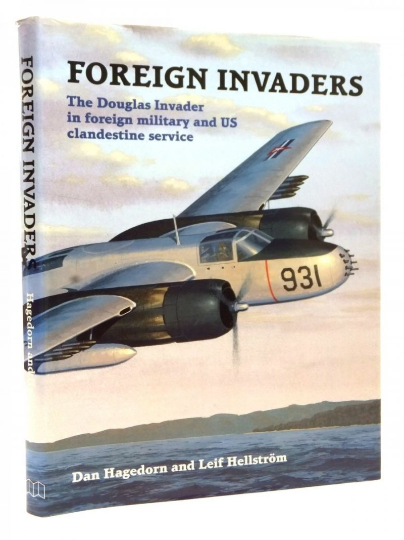 Foreign Invaders The Douglas Invader in Foreign Military and US Clandestine Service