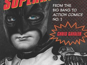 On the origin of superheroes from the big bang to Action Comics no. 1