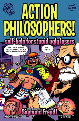 Action Philosophers! 03 - Self Help for Stupid Ugly Losers - Sept2005