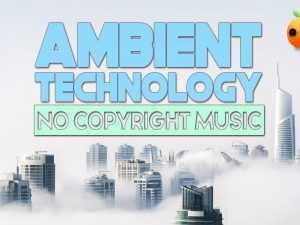 Ambient Technology Music