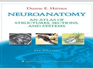 Neuroanatomy An Atlas of Structures, Sections, and Systems