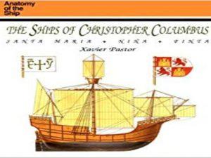 The Ships of Christopher Columbus Santa Maria, Nina and Pinta (Anatomy of the Ship)