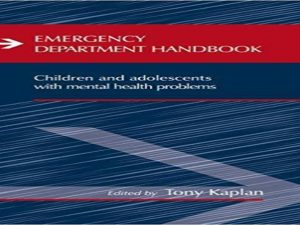 Emergency department handbook children and adolescents with mental health problems.2009