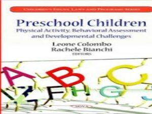 Preschool Children . Physical Activity, Behavioral Assessment and Developmental Challenges