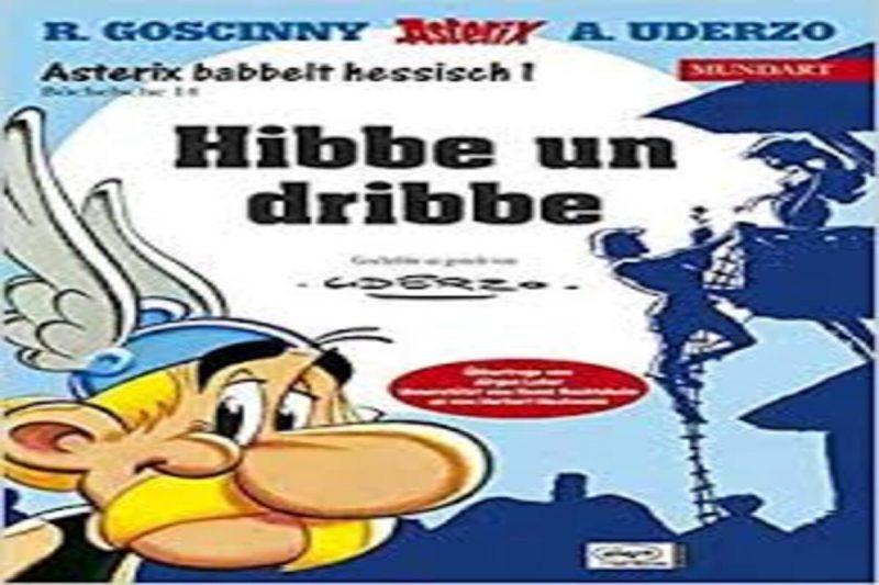 Asterix Mundart, Band 14, Hessisch I .Hibbe un dribbe, 2. Auflage