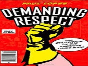 Demanding Respect. The Evolution of the American Comic Book