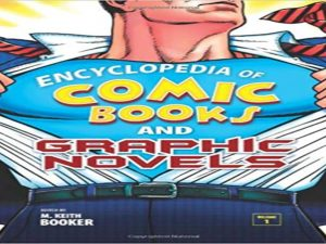 Encyclopedia of Comic Books and Graphic Novels, 2 Volume Set