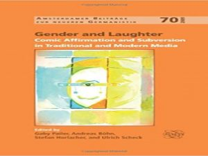 Gender and Laughter. Comic Affirmation and Subversion in Traditional and Modern Media