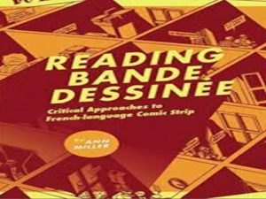 Reading Bande Dessinee. Critical Approaches to French language Comic Strip