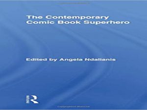 The contemporary comic book superhero