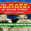The Marx Brothers as Social Critics. Satire and Comic Nihilism in Their Films