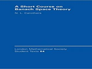 A Short Course on Banach Space Theory.2004