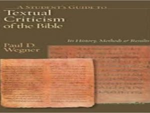 A Student's Guide to Textual Criticism of the Bible . Its History, Methods and Results