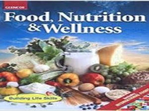 Food, Nutrition and Wellness Student Edition