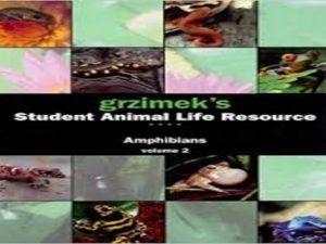 Grzimek's Student Animal Life Resource Amphibians (3 Volume Set)