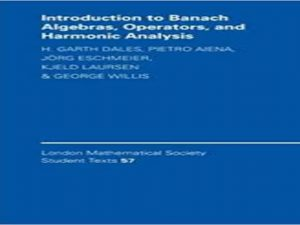 Introduction to Banach algebras, operators, and harmonic analysis