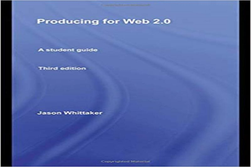 Producing for Web 2.0. A student guide