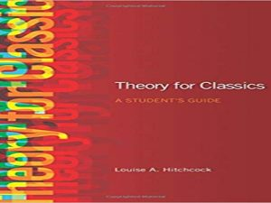 Theory for Classics :A Student's Guide