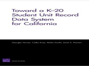 Toward a K20 Student Unit Record Data System for California