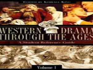 Western Drama through the Ages Two Volumes : A Student Reference Guide
