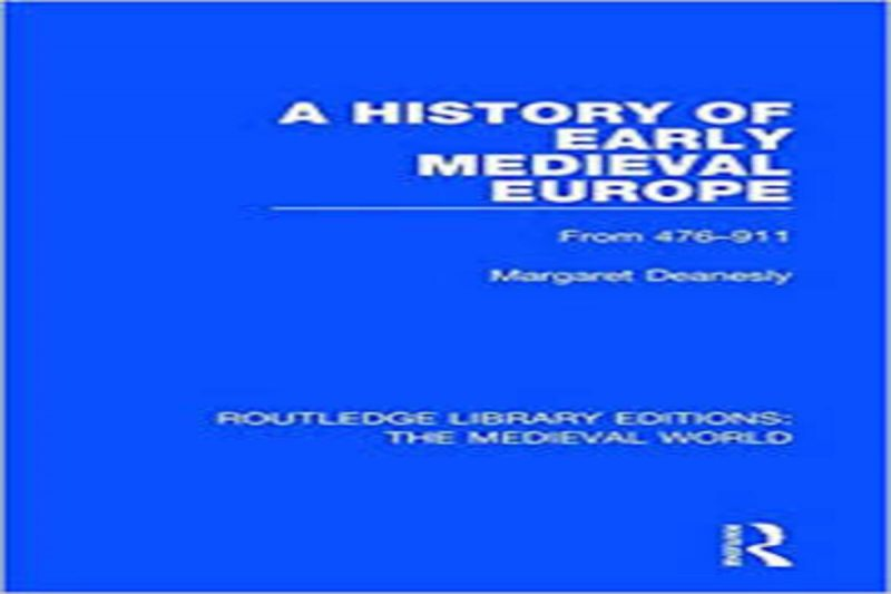 Routledge Library Editions: The Medieval World: A History of Early Medieval Europe: From 476-911