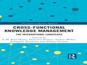Cross-Functional Knowledge Management: The International Landscape