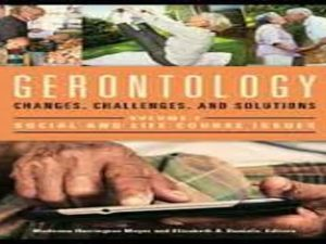 Gerontology: Changes, Challenges, and Solutions [2 volumes]: Changes, Challenges, and Solutions