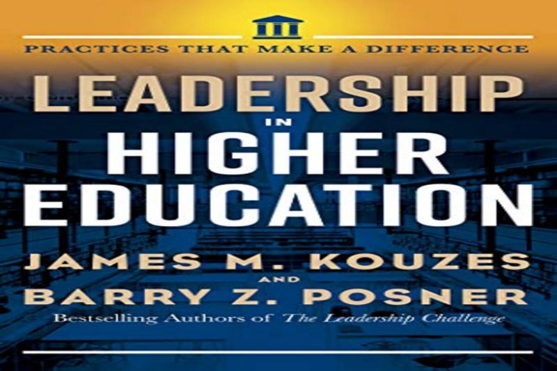 Leadership in Higher Education: Practices That Make A Difference