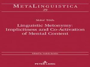 Linguistic Metonymy: Implicitness and Co-Activation of Mental Content
