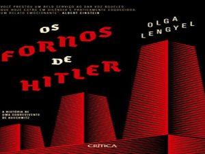 Os Fornos de Hitler. A historia de uma sobrevivente de Auschwitz
