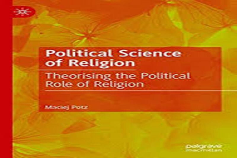 Political Science of Religion: Theorising the Political Role of Religion