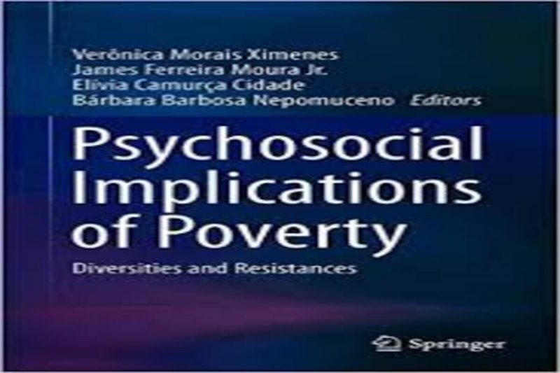 Psychosocial Implications of Poverty: Diversities and Resistances