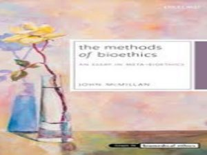 The Methods of Bioethics: An Essay in Meta-Bioethics