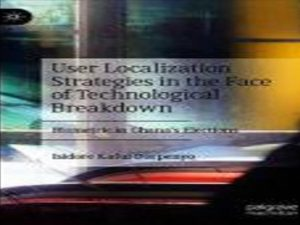 User Localization Strategies in the Face of Technological Breakdown: Biometric in Ghana's Elections