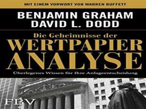 Die Geheimnisse der Wertpapieranalyse: Überlegenes Wissen für Ihre Anlageentscheidung