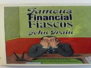 Famous Financial Fiascos