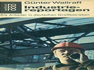 Industriereportagen. Als Arbeiter in deutschen Großbetrieben