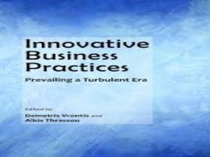 Innovative Business Practices: Prevailing a Turbulent Era