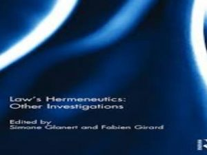 Law's Hermeneutics: Other Investigations