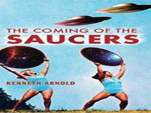 The Coming of the Saucers