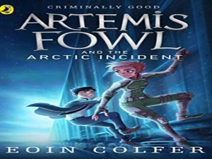 Artemis Fowl and The Arctic Incident: The Arctic Incident